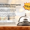 Ice Fishing Extravaganza Stay & Play Package